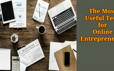 The Most Useful Tech for Online Entrepreneurs